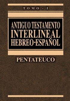 Antiguo Testamento interlineal Hebreo-Español Vol 1: Pentateuco