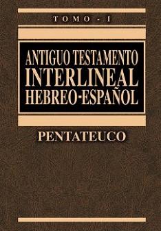 Antiguo Testamento interlineal Hebreo-Español Vol 1: Pentateuco