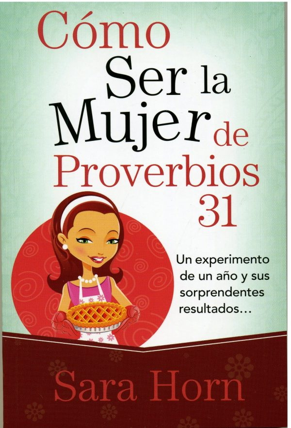 Cómo ser la Pujer de Proverbios 31
