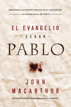 Evangelio Según Pablo / John MacArthur