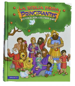 Biblia para principiantes. Historias bíblicas